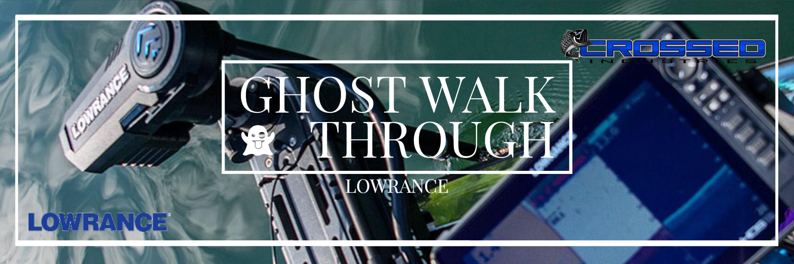 Ghost Walk Through - Lowrance